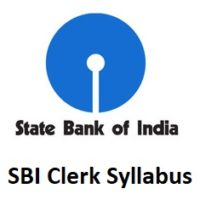 SBI Clerk Syllabus 2020 with Exam Pattern for Prelims & Mains Exam
